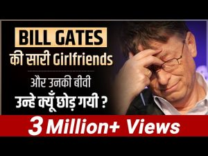 Why did the successful and rich Bill Gates leave his girlfriend?