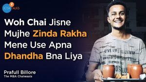 How This MBA CHAIWALA Made A Crore Business   Prafull Billore
