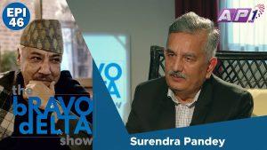 tHE bRAVO dELTA show with bHUSAN dAHAL | Surendra Pandey | EPI 46