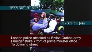 London police attacked ex British Gurkha army ( hunger strike )