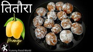 Mango Titaura – Dallo Paun | Nepali Homemade Titaura Tasty